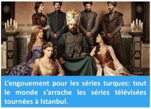 De Dubaï à Athènes, en passant par le Pakistan, le Moyen Orient et les pays des Balkans, tout le monde s'arrache les séries télévisées turques.